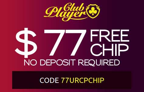 Brand New Club Player 77 Free Chip Plus 450 Welcome Bonus